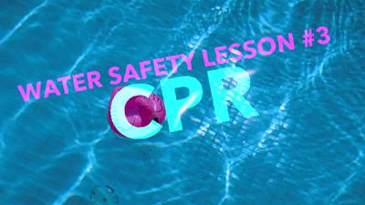 Water Safety Lesson Three: CPR