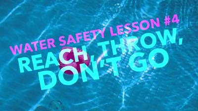 Water Safety Lesson Four: Reach, Throw, Don't Go