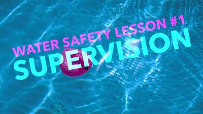 Water Safety Lesson One: Supervision